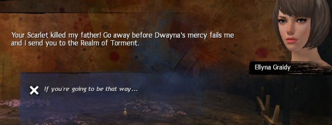 If you talk to her on a sylvari...excuse you, I killed Scarlet!